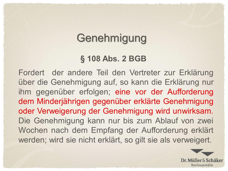 Genehmigung § 108 Abs. 2 BGB.