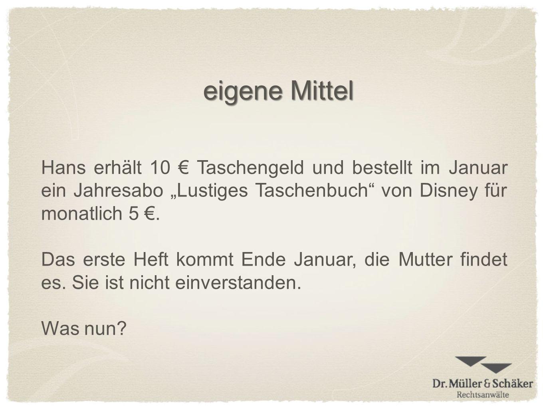 """eigene Mittel Hans erhält 10 € Taschengeld und bestellt im Januar ein Jahresabo """"Lustiges Taschenbuch von Disney für monatlich 5 €."""