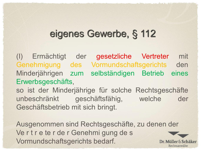 eigenes Gewerbe, § 112