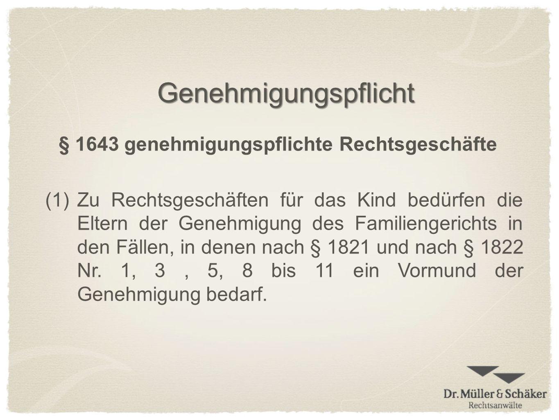 § 1643 genehmigungspflichte Rechtsgeschäfte