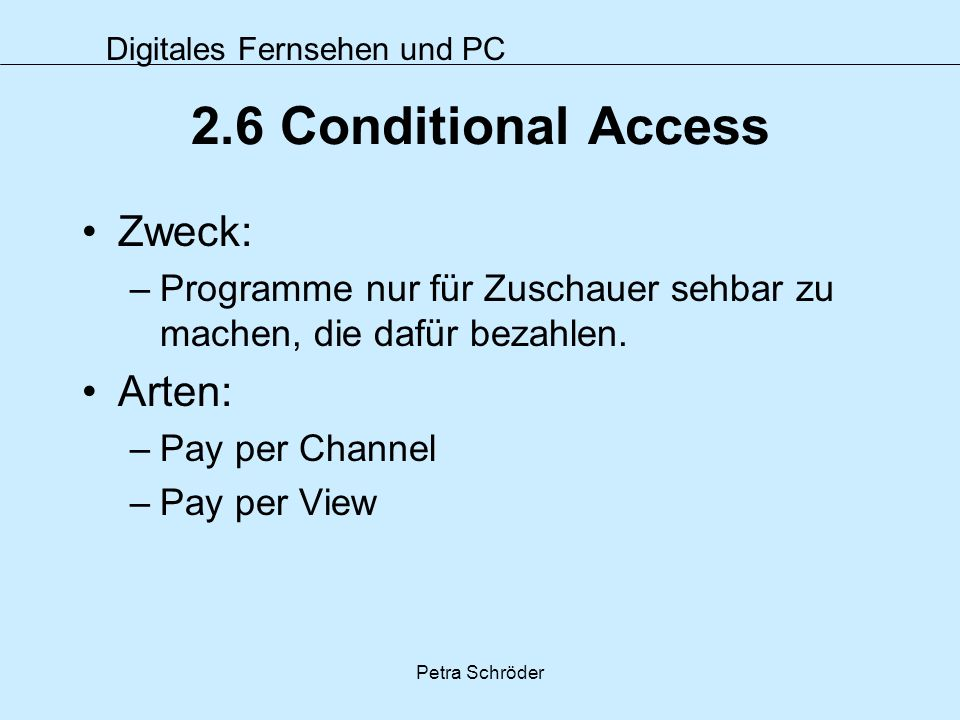 2.6 Conditional Access Zweck: Arten:
