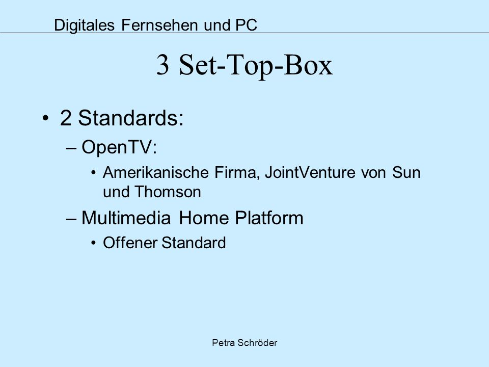 3 Set-Top-Box 2 Standards: OpenTV: Multimedia Home Platform
