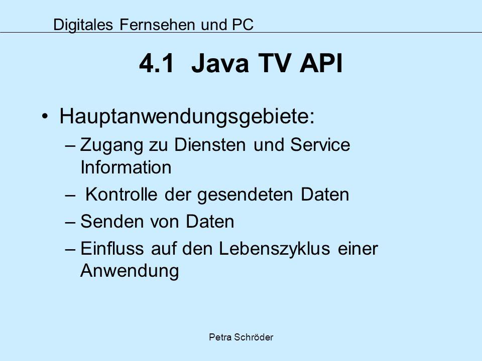 4.1 Java TV API Hauptanwendungsgebiete: