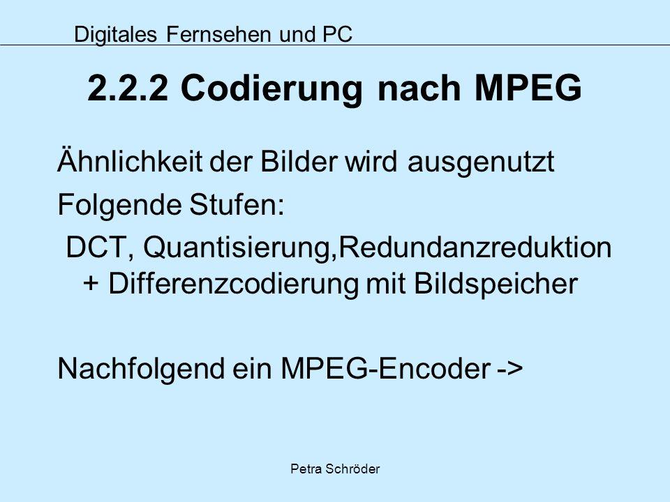 2.2.2 Codierung nach MPEG Ähnlichkeit der Bilder wird ausgenutzt
