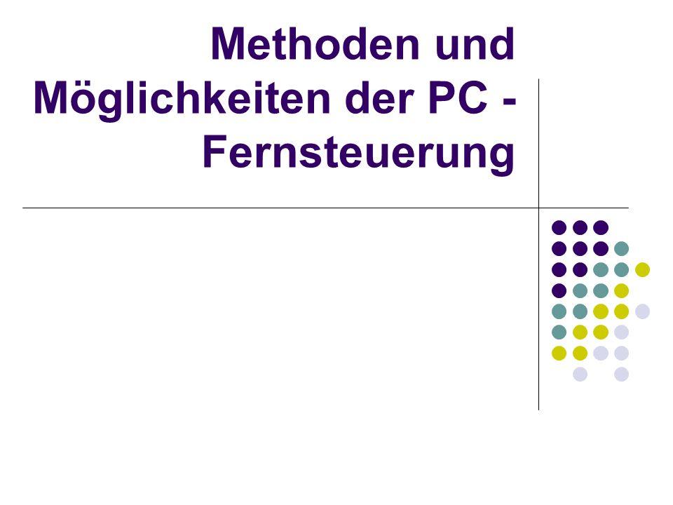 Methoden und Möglichkeiten der PC - Fernsteuerung