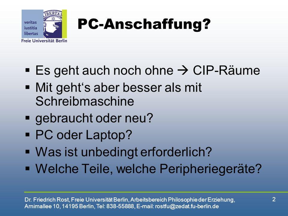 PC-Anschaffung Es geht auch noch ohne  CIP-Räume