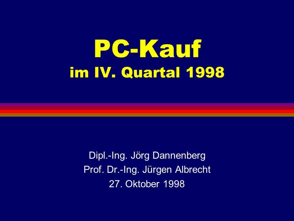 PC-Kauf im IV. Quartal 1998 Dipl.-Ing. Jörg Dannenberg