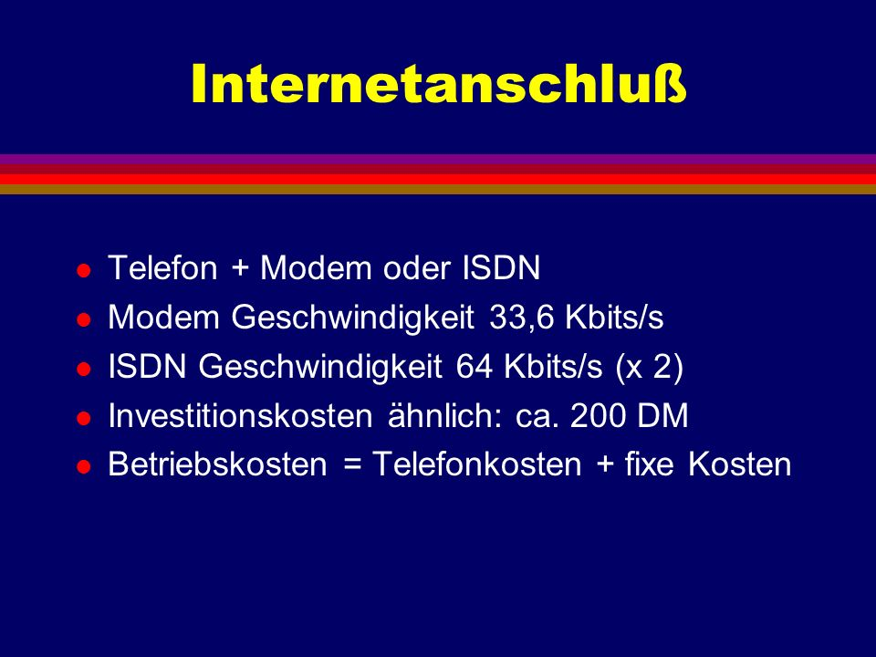 Internetanschluß Telefon + Modem oder ISDN