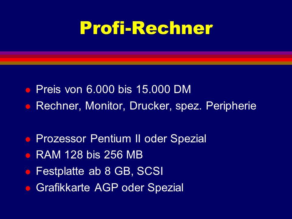 Profi-Rechner Preis von 6.000 bis 15.000 DM