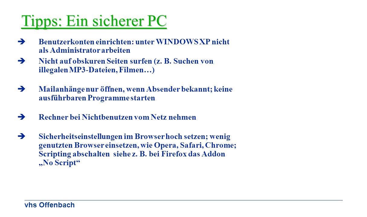 Tipps: Ein sicherer PC Benutzerkonten einrichten: unter WINDOWS XP nicht als Administrator arbeiten.