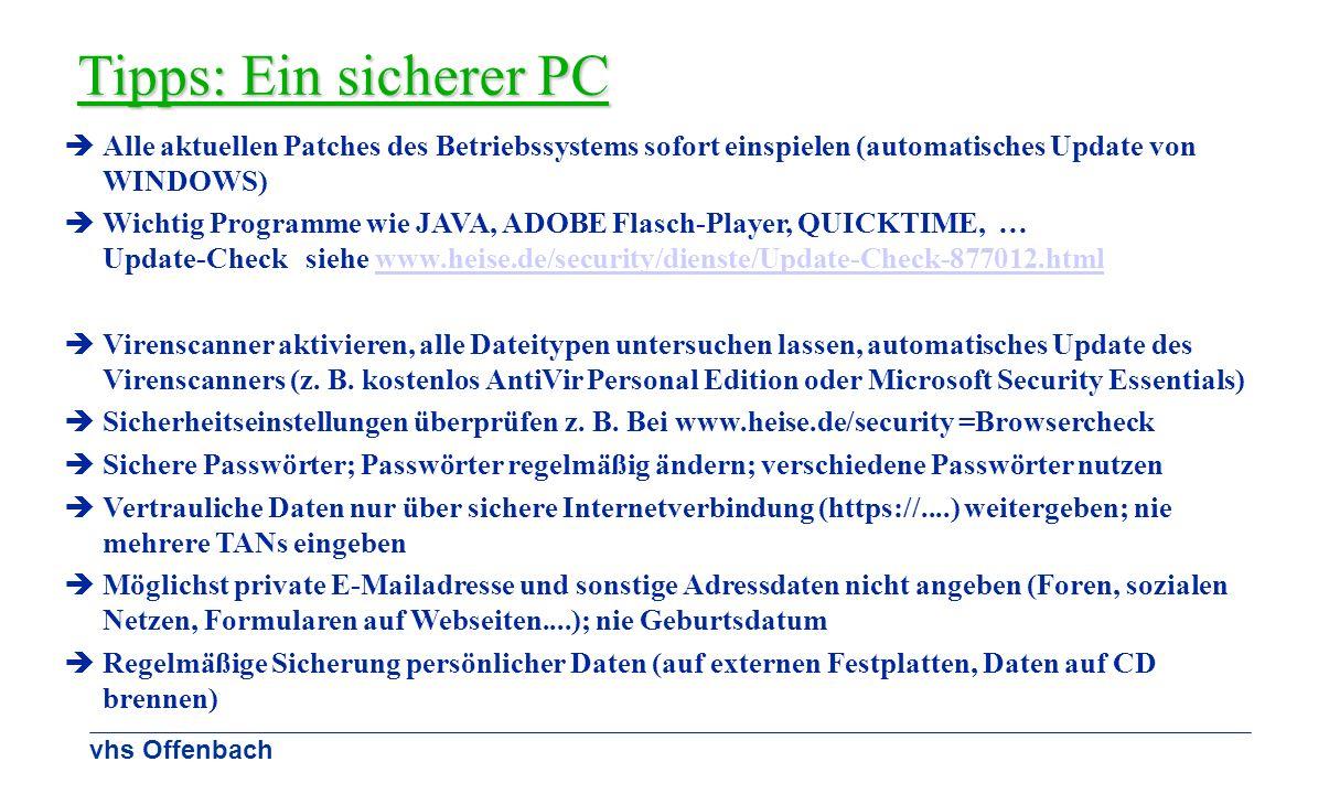 Tipps: Ein sicherer PC Alle aktuellen Patches des Betriebssystems sofort einspielen (automatisches Update von WINDOWS)
