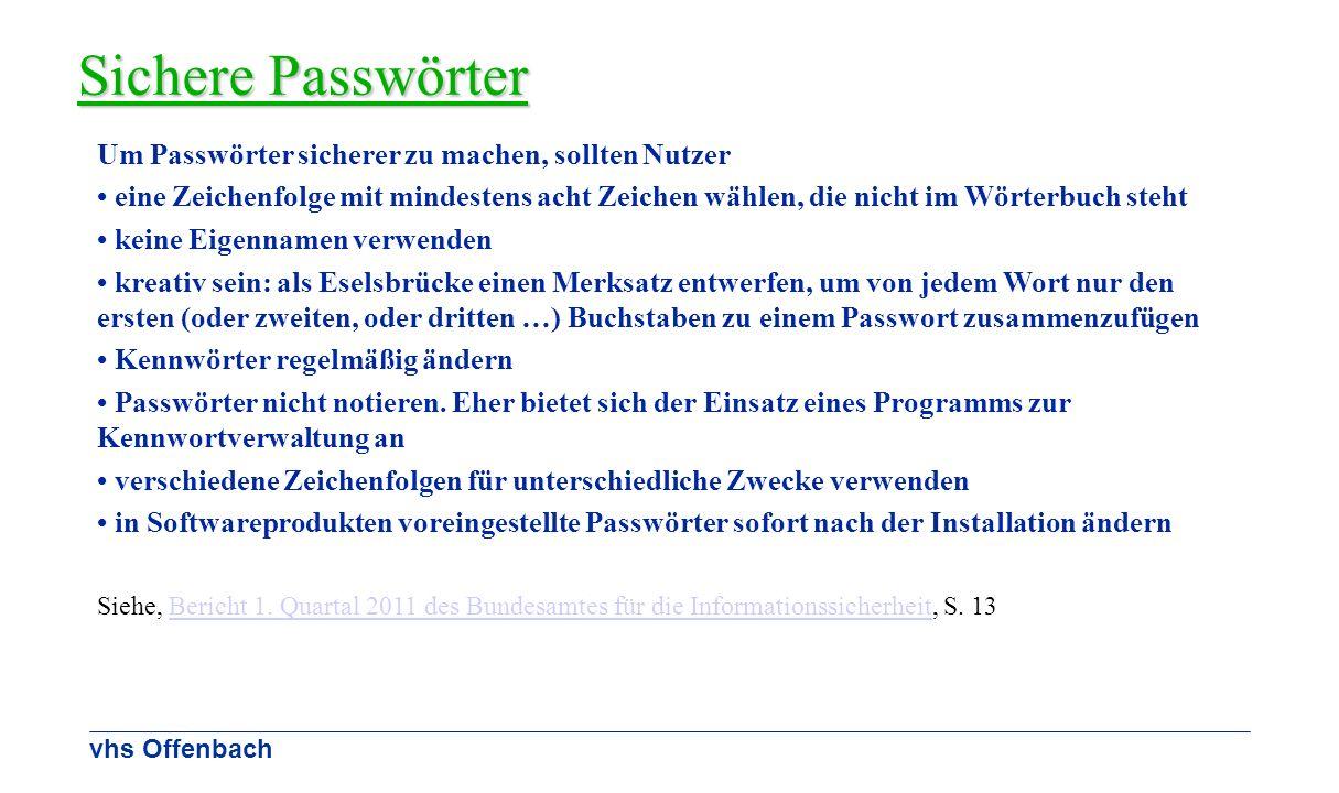 Sichere Passwörter Um Passwörter sicherer zu machen, sollten Nutzer