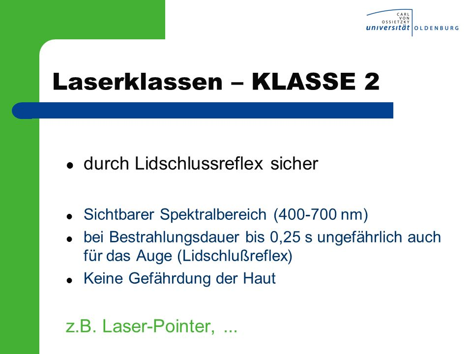 Laserklassen – KLASSE 2 durch Lidschlussreflex sicher