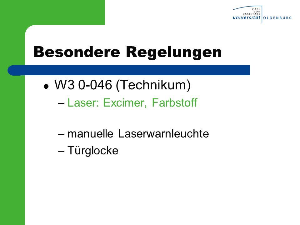 Besondere Regelungen W3 0-046 (Technikum) Laser: Excimer, Farbstoff