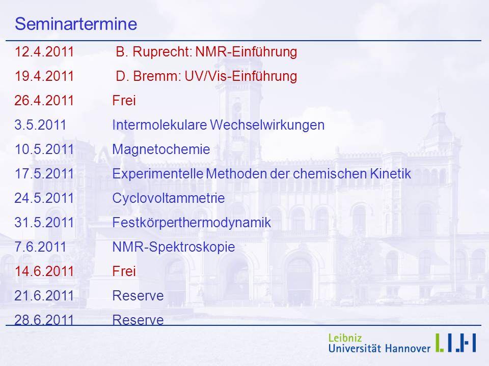 Seminartermine 12.4.2011 B. Ruprecht: NMR-Einführung