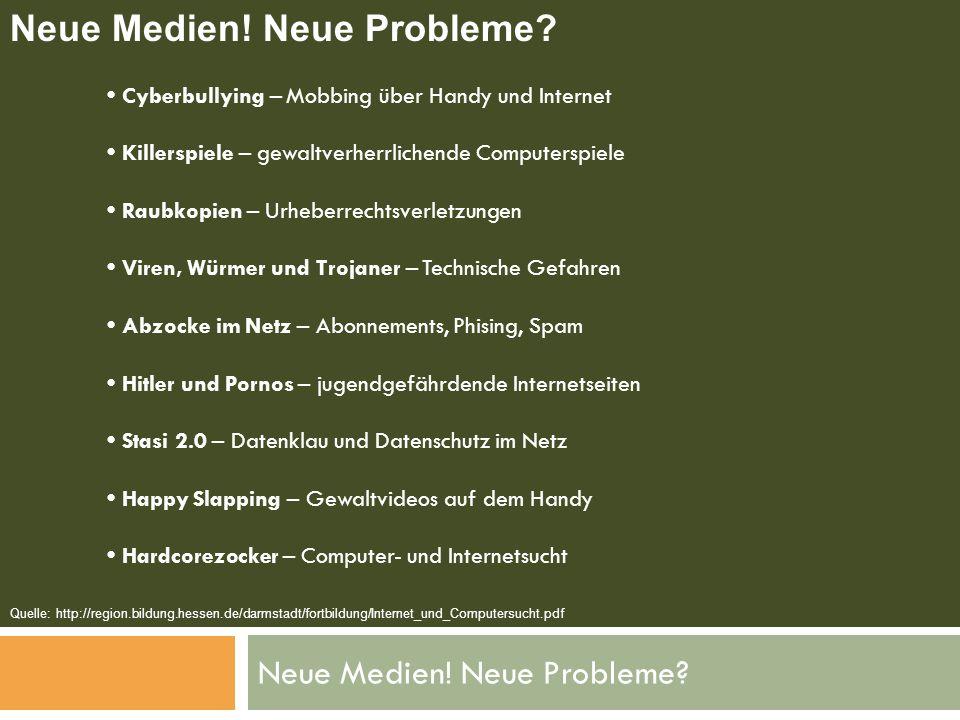 Neue Medien! Neue Probleme