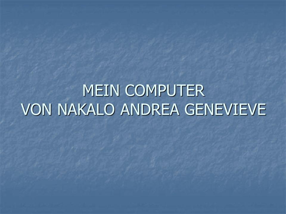 MEIN COMPUTER VON NAKALO ANDREA GENEVIEVE