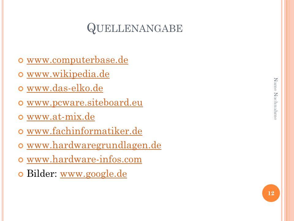 Quellenangabe www.computerbase.de www.wikipedia.de www.das-elko.de