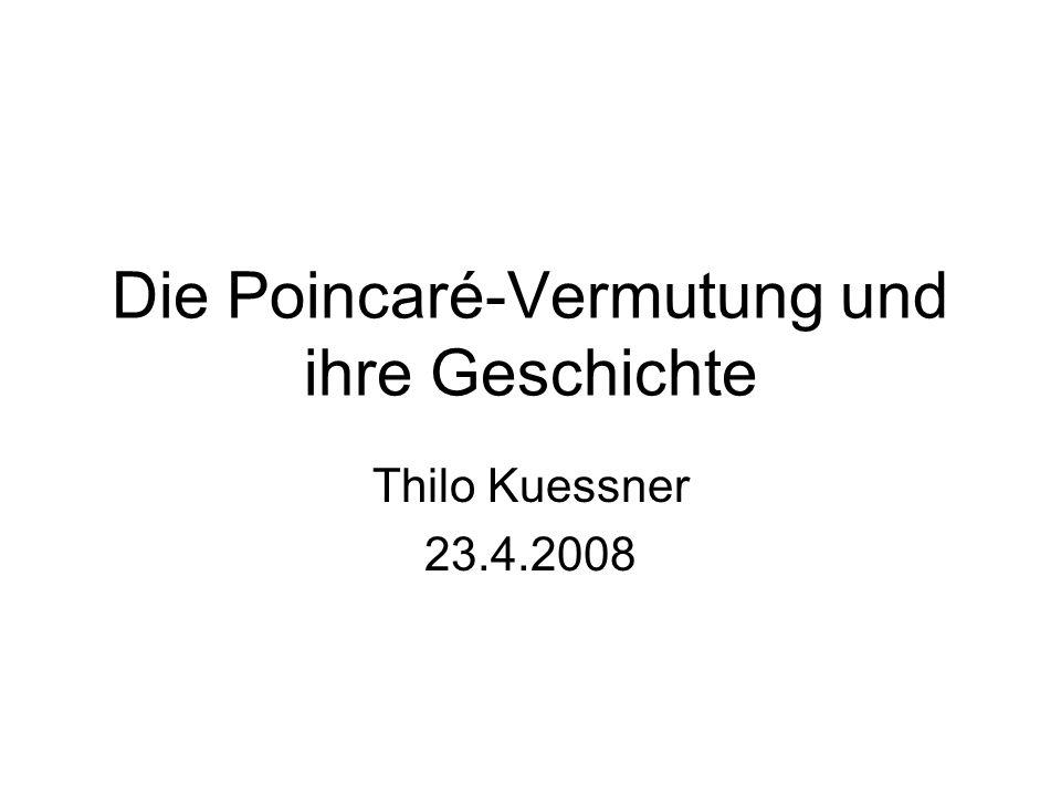 Die Poincaré-Vermutung und ihre Geschichte