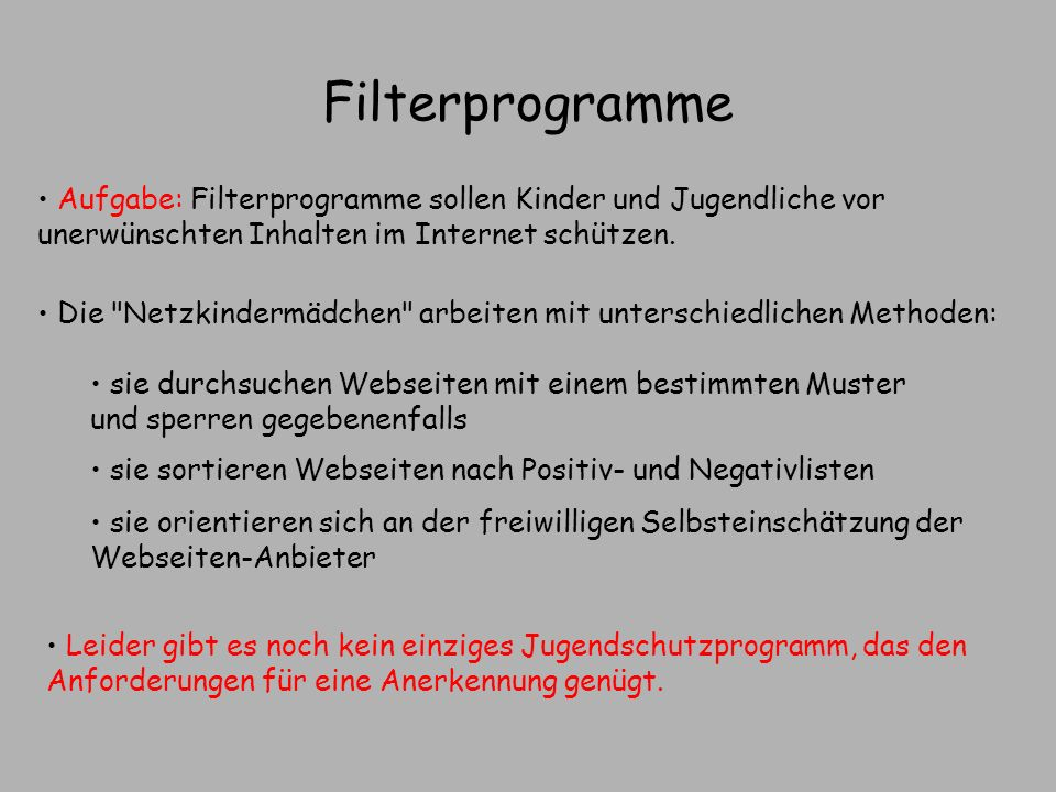 FilterprogrammeAufgabe: Filterprogramme sollen Kinder und Jugendliche vor unerwünschten Inhalten im Internet schützen.