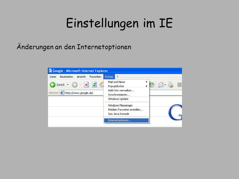 Einstellungen im IE Änderungen an den Internetoptionen