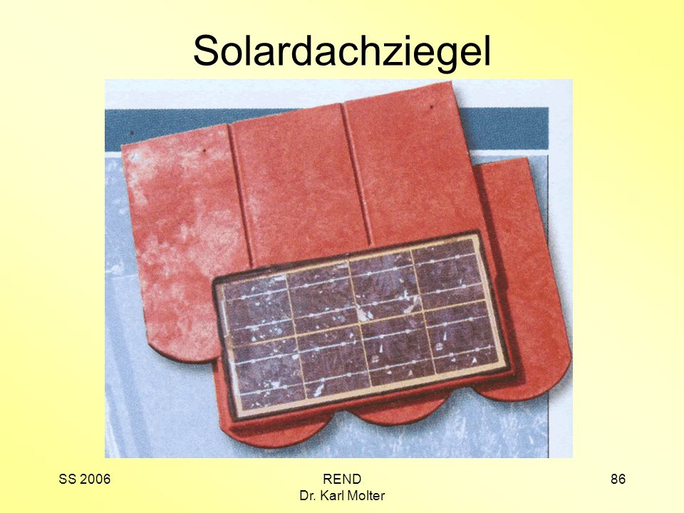 Solardachziegel SS 2006 REND Dr. Karl Molter