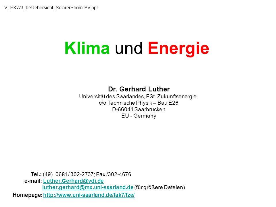 V_EKW3_0eUebersicht_SolarerStrom-PV.ppt Klima und Energie. Dr. Gerhard Luther Universität des Saarlandes, FSt. Zukunftsenergie.