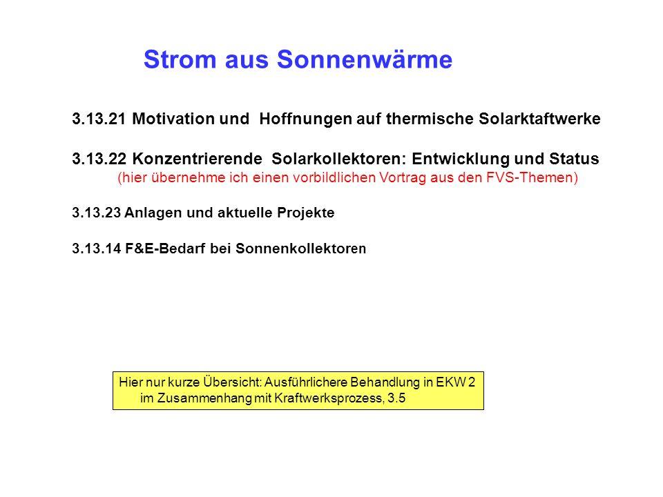 Strom aus Sonnenwärme 3.13.21 Motivation und Hoffnungen auf thermische Solarktaftwerke.