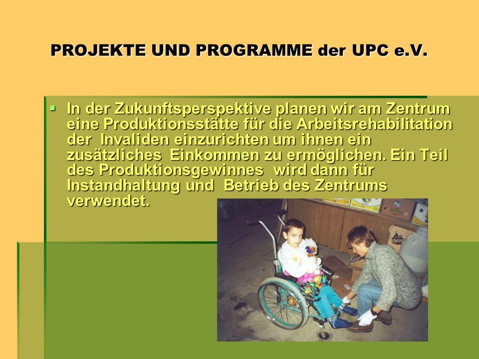 PROJEKTE UND PROGRAMME der UPC e.V.