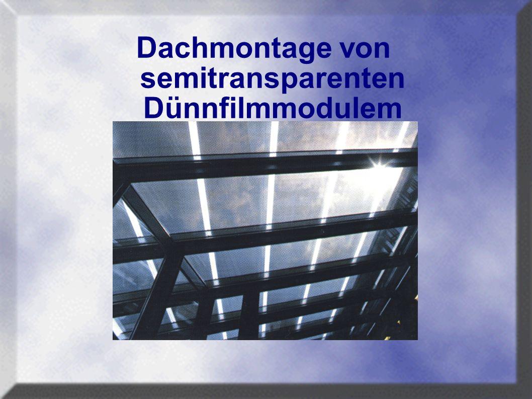 Dachmontage von semitransparenten Dünnfilmmodulem