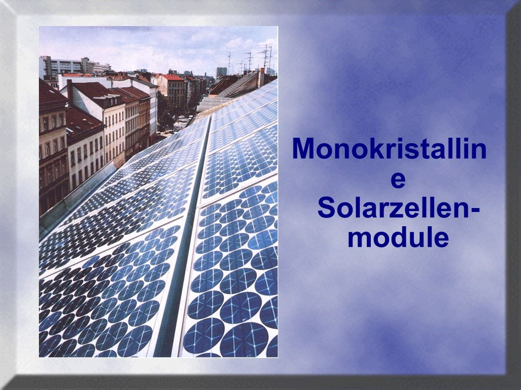Monokristalline Solarzellen- module