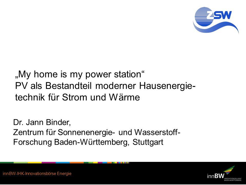 """""""My home is my power station PV als Bestandteil moderner Hausenergie-technik für Strom und Wärme"""