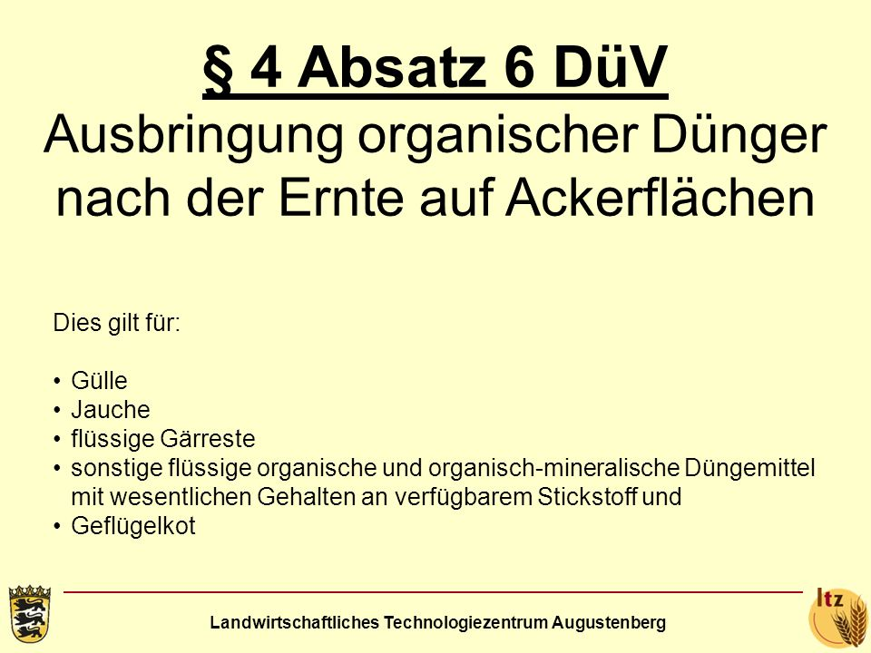 § 4 Absatz 6 DüV Ausbringung organischer Dünger nach der Ernte auf Ackerflächen