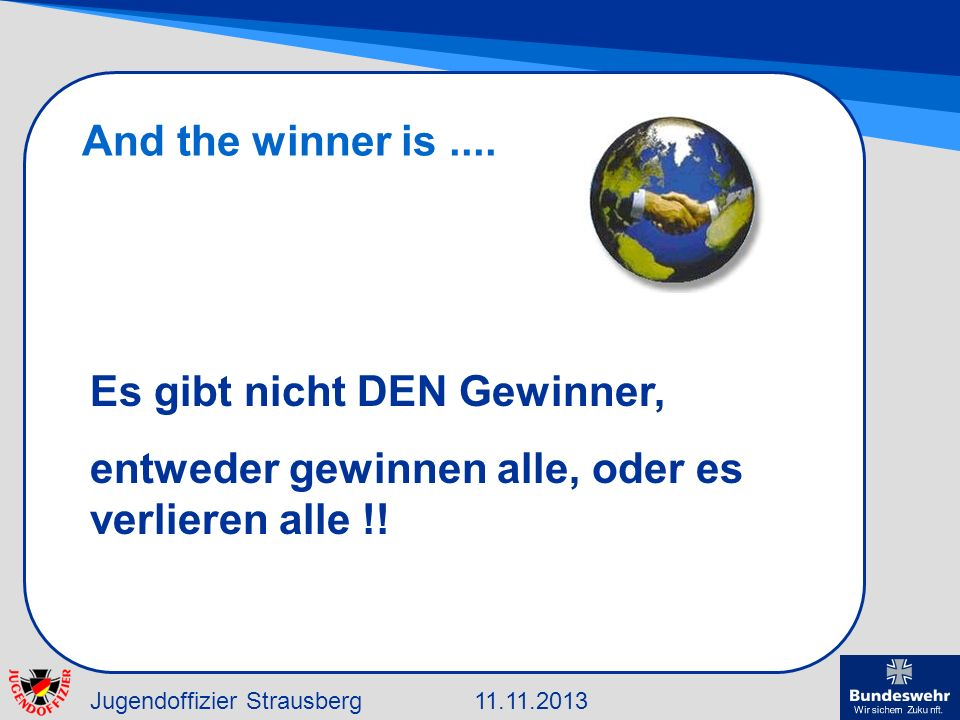 And the winner is ....Es gibt nicht DEN Gewinner, entweder gewinnen alle, oder es verlieren alle !!