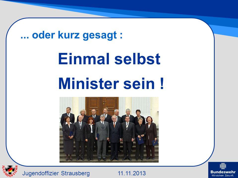 Einmal selbst Minister sein !
