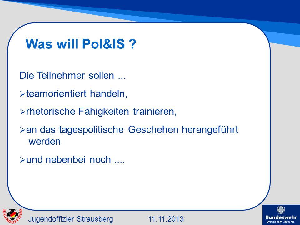 Was will Pol&IS Die Teilnehmer sollen ... teamorientiert handeln,