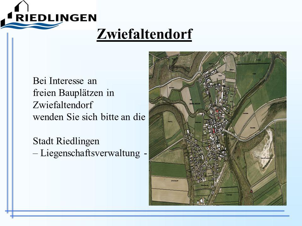 ZwiefaltendorfBei Interesse an freien Bauplätzen in Zwiefaltendorf wenden Sie sich bitte an die Stadt Riedlingen – Liegenschaftsverwaltung -