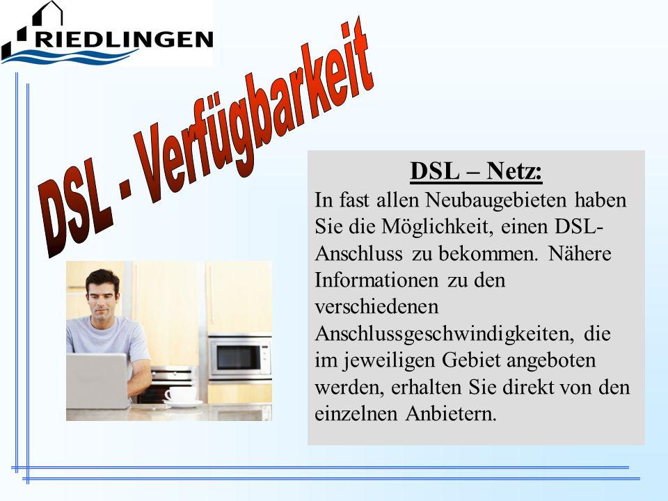 DSL - Verfügbarkeit DSL – Netz: