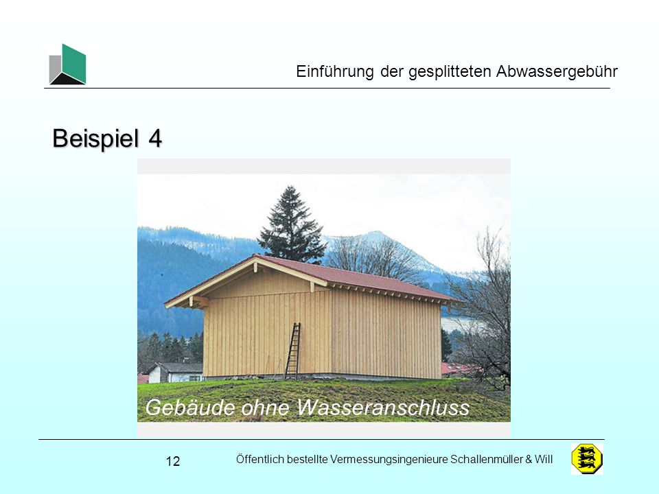 Beispiel 4 Gebäude ohne Wasseranschluss