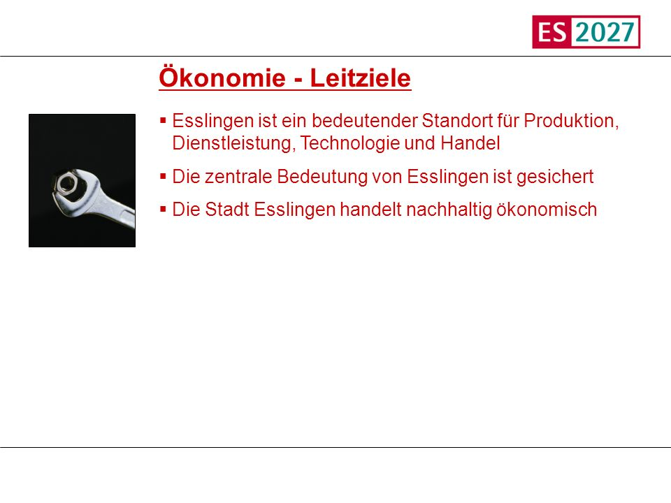 TitelÖkonomie - Leitziele. Esslingen ist ein bedeutender Standort für Produktion, Dienstleistung, Technologie und Handel.