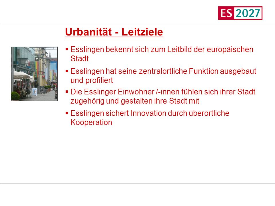 Titel Urbanität - Leitziele. Esslingen bekennt sich zum Leitbild der europäischen Stadt.