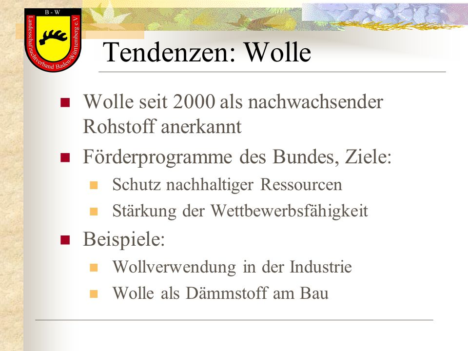 Tendenzen: Wolle Wolle seit 2000 als nachwachsender Rohstoff anerkannt