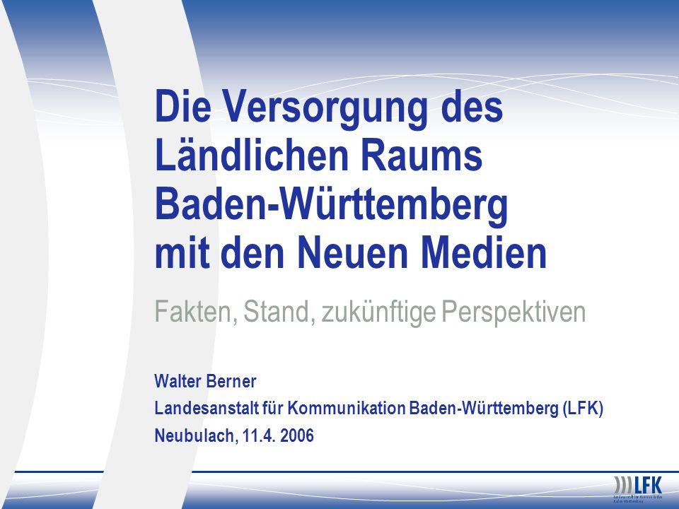 Die Versorgung des Ländlichen Raums Baden-Württemberg mit den Neuen Medien