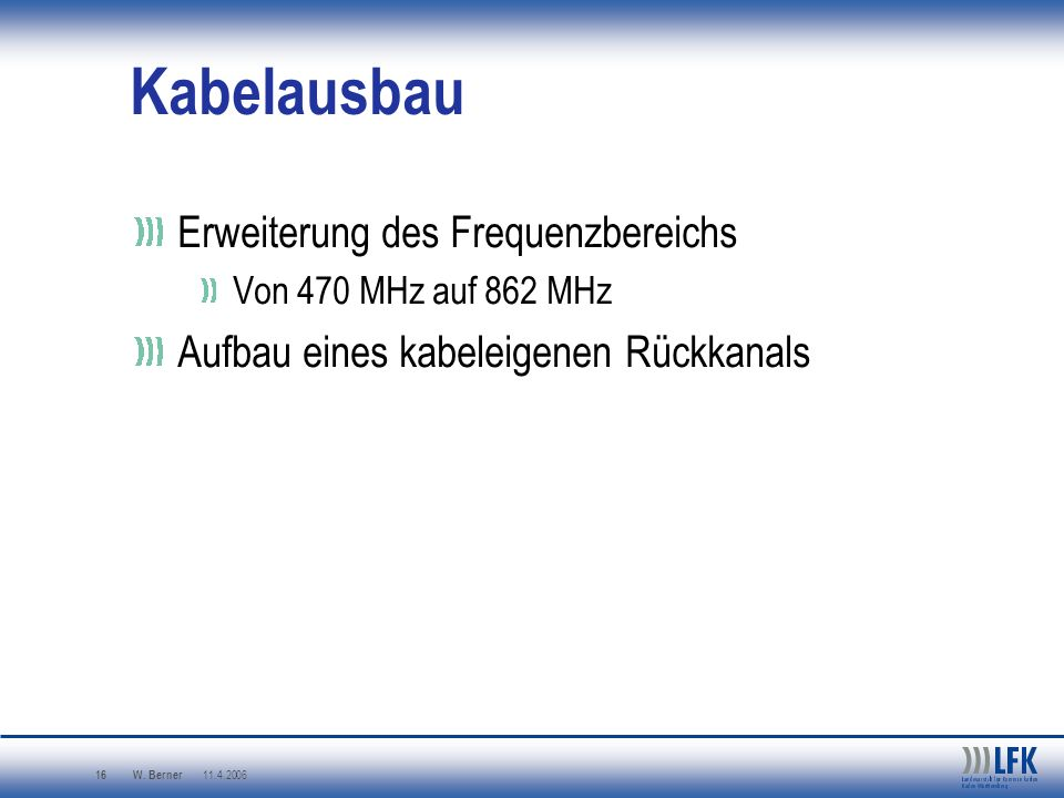 Kabelausbau Erweiterung des Frequenzbereichs