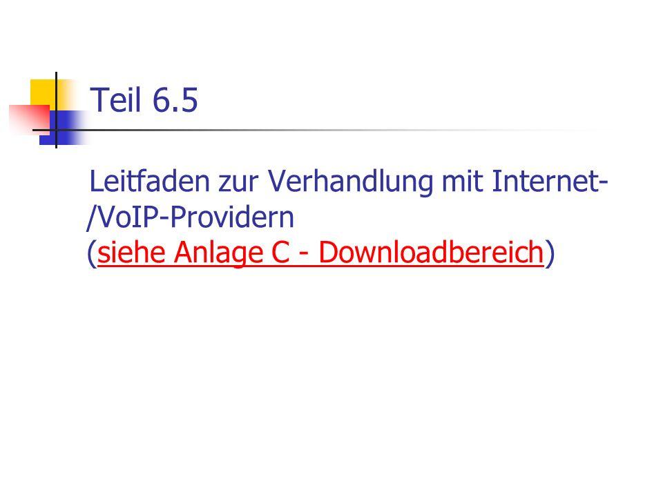 Teil 6.5 Leitfaden zur Verhandlung mit Internet-/VoIP-Providern (siehe Anlage C - Downloadbereich)