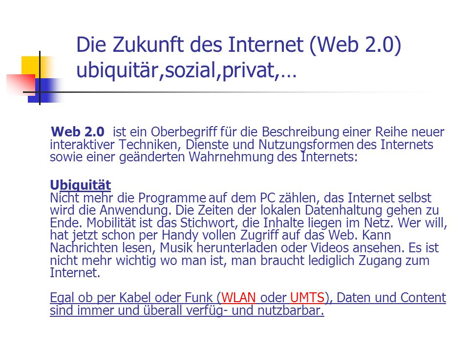Die Zukunft des Internet (Web 2.0) ubiquitär,sozial,privat,…