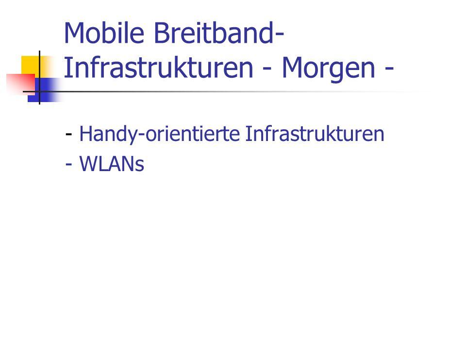 Mobile Breitband-Infrastrukturen - Morgen -