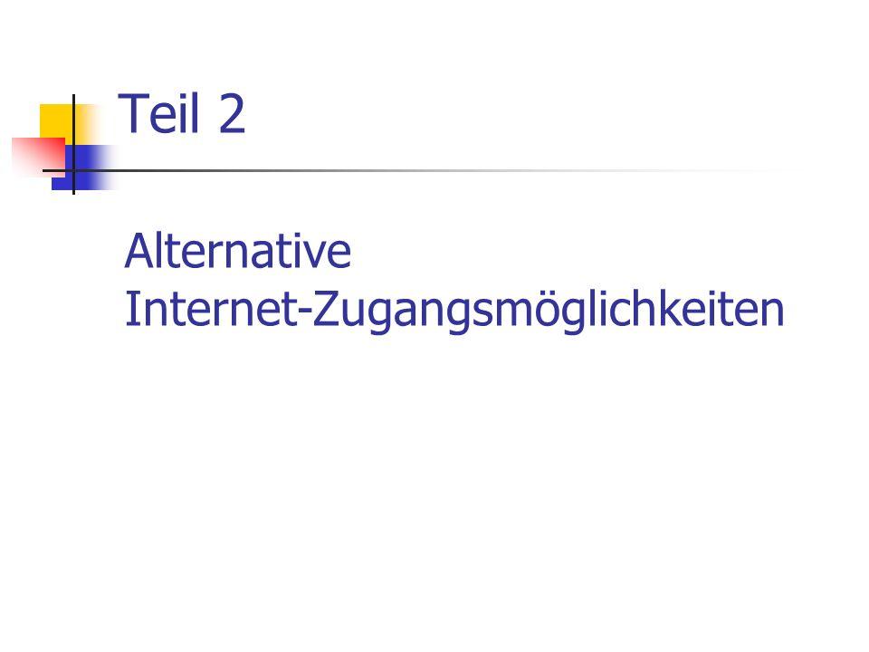 Teil 2 Alternative Internet-Zugangsmöglichkeiten