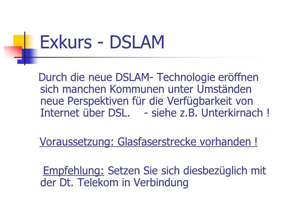 Exkurs - DSLAM Voraussetzung: Glasfaserstrecke vorhanden !
