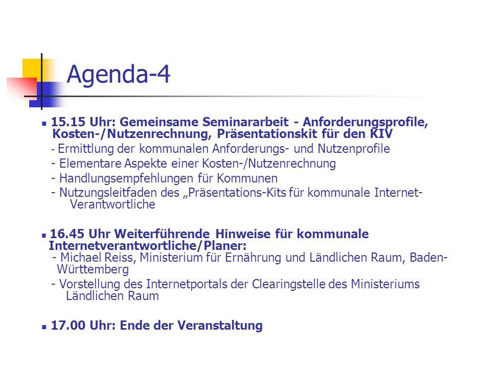 Agenda-415.15 Uhr: Gemeinsame Seminararbeit - Anforderungsprofile, Kosten-/Nutzenrechnung, Präsentationskit für den KIV.